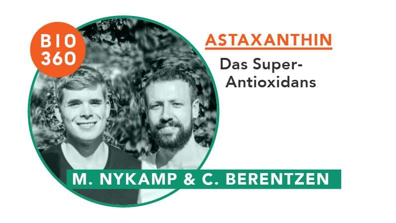 Astaxanthin – Das Super-Antioxidans