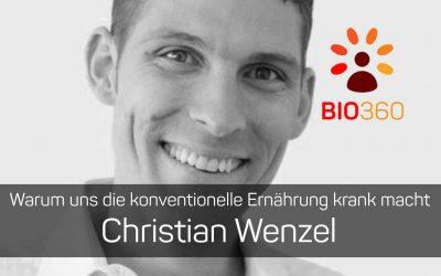 Warum uns die konventionelle Ernährung krank macht: Christian Wenzel