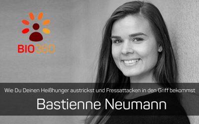 Wie Du Deinen Heißhunger austrickst und Fressattacken in den Griff bekommt: Bastienne Neumann