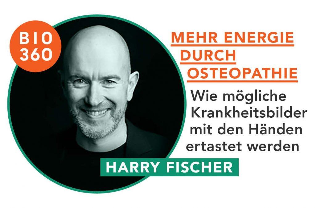 Mehr Energie durch Osteopathie: Harry Fischer