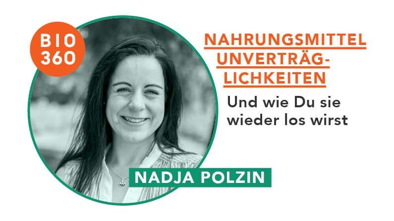 Wie Du Nahrungsmittelunverträglichkeiten und Lebensmittelallergien loswirst: Nadja Polzin