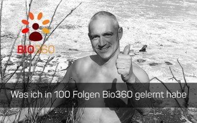 ᐅ Was ich aus 100 Folgen Bio360 gelernt habe