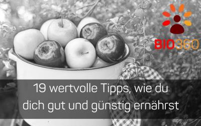 ᐅ Blogartikel: 19 wertvolle Tipps, wie du dich gut und günstig ernährst