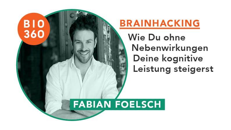 Brainhacking – Wie Du ohne Nebenwirkungen Deine kognitive Leistung steigerst: Fabian Foelsch