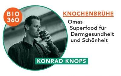 Knochenbrühe – Omas Superfood für Darmgesundheit und Schönheit: Konrad Knops