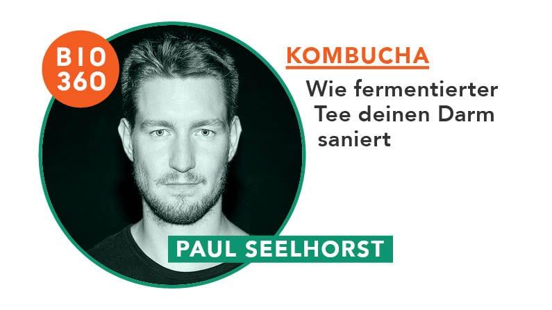 Kombucha – Wie fermentierter Tee deinen Darm saniert: Paul Seelhorst