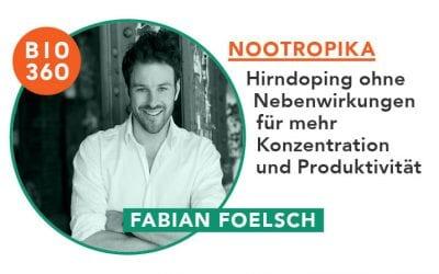 Nootropika – Hirndoping ohne Nebenwirkungen für mehr Konzentration und Produktivität: Fabian Foelsch