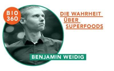 ᐅ Die Wahrheit über Superfoods: Benjamin Weidig