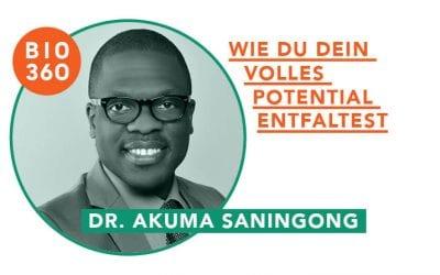 ᐅ Wie Du Dein volles Potential entfaltest: Dr. Akuma Saningong