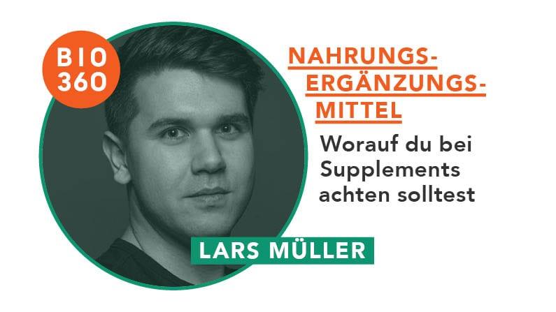 ᐅ Nahrungsergänzungsmittel – Worauf du bei Supplements achten solltest: Lars Müller
