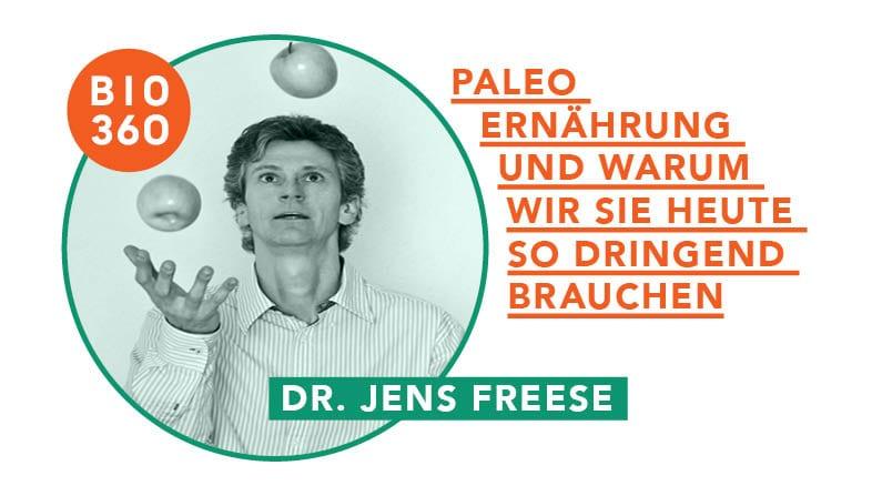 Paleo Ernährung – Warum wir uns wie unsere Vorfahren aus der Steinzeit ernähren sollten: Dr. Jens Freese