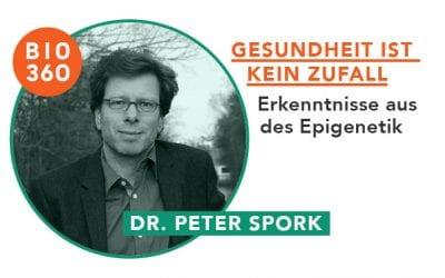 ᐅ Gesundheit ist kein Zufall – Neueste Erkenntnisse aus der Epigenetik: Peter Spork