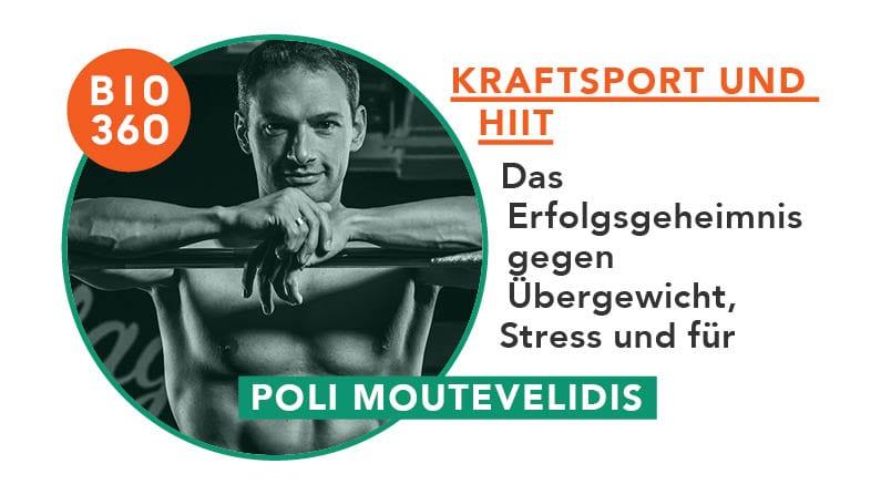 Kraftsport und HIIT – Das Erfolgsgeheimnis gegen Übergewicht, Stress und für mehr Energie: Poli Moutevelidis