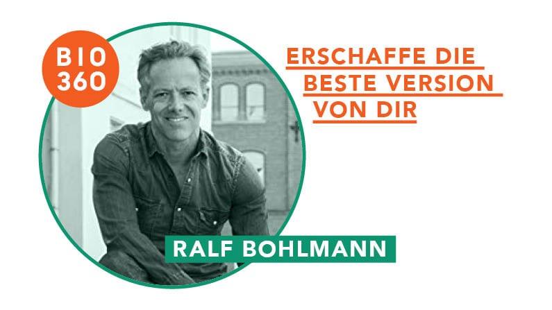 Erschaffe die beste Version von Dir – Interview mit Ralf Bohlmann