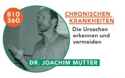 ᐅ Wie Du die Ursachen von chronischen Krankheiten erkennst: Dr. Joachim Mutter