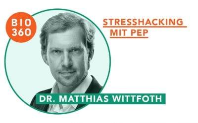 ᐅ Stresshacking mit PEP: Dr. Matthias Wittfoth