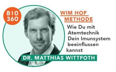 Wim Hof Methode – Wie Du mit Atemtechnik Dein Immunsystem beeinflussen kannst: Dr. Matthias Wittfoth