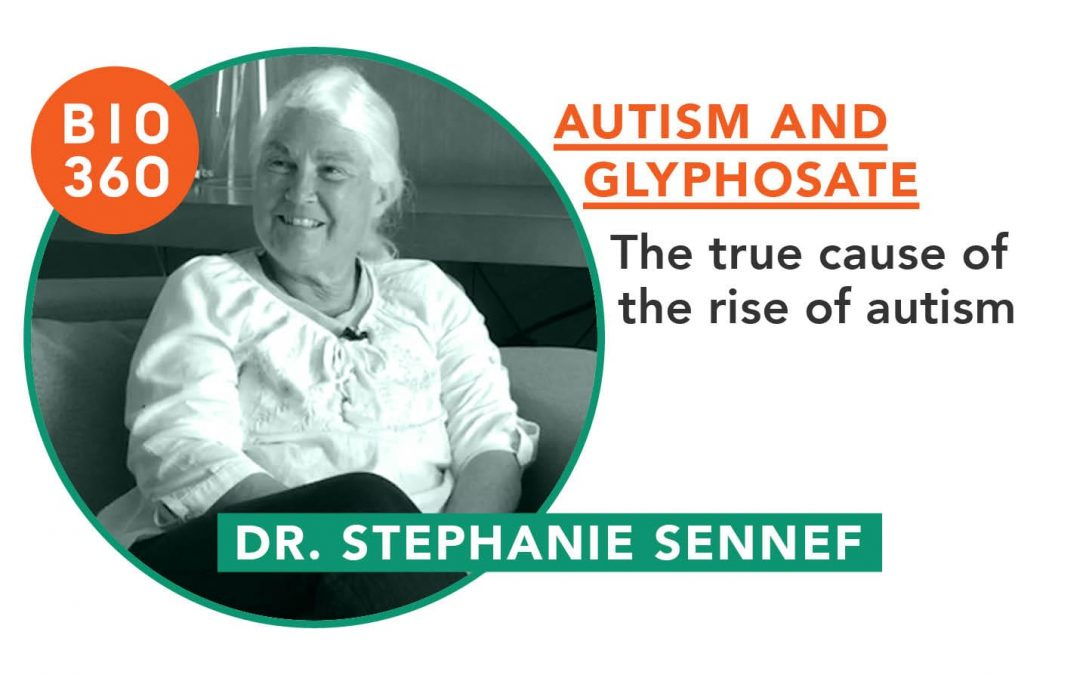 Autism and glyphosate: Dr. Stephanie Sennef