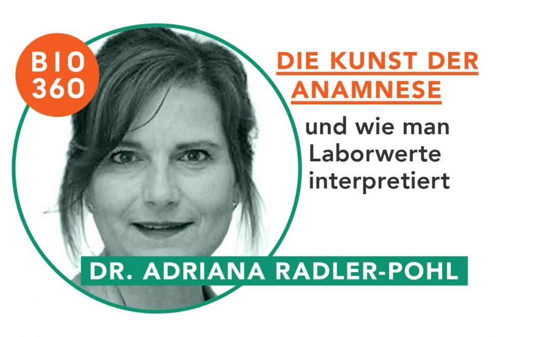 Die Kunst der Anamnese : Dr. Adriana Radler-Pohl