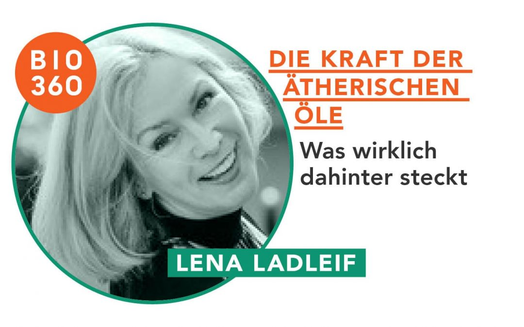 Die Kraft der ätherischen Öle: Lena Ladleif