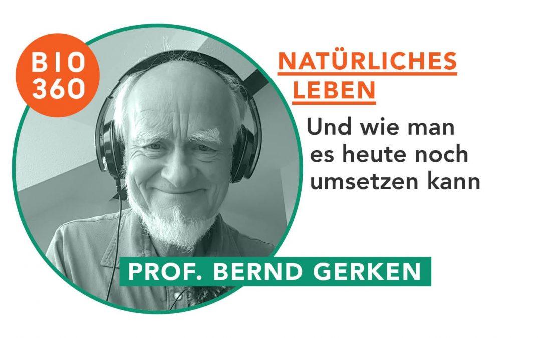 Natürliches Leben : Prof. Bernd Gerken