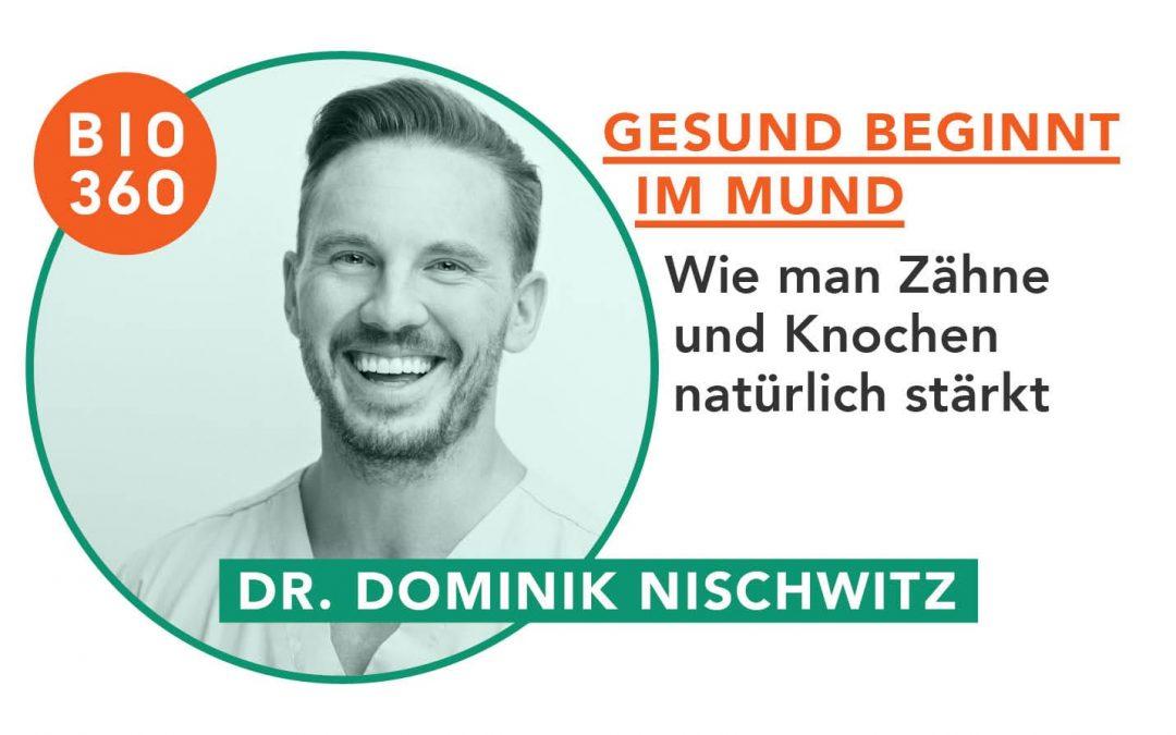 Gesund beginnt im Mund: Dr. Dominik Nischwitz