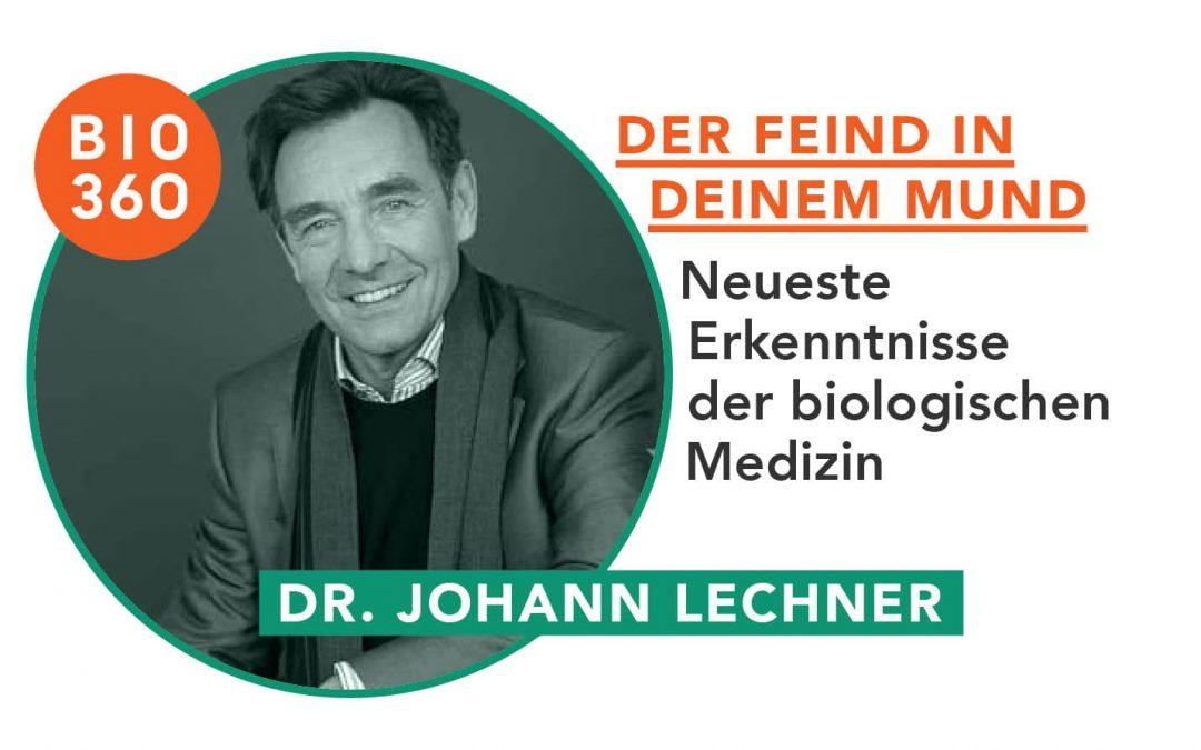 Der Feind in deinem Mund: Dr. Johann Lechner