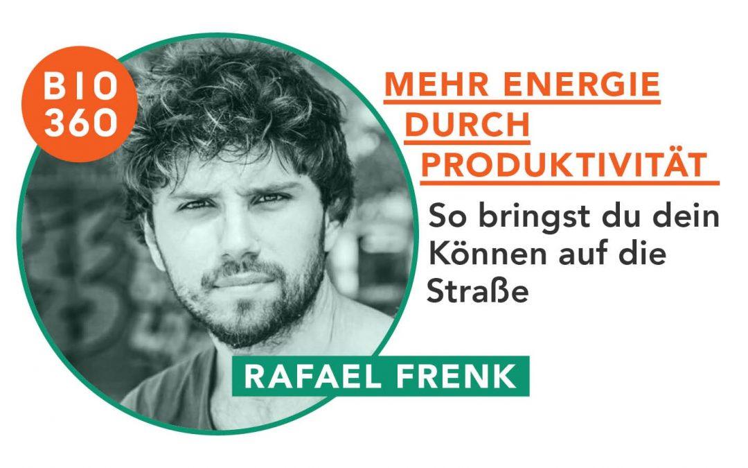 Mehr Energie durch Produktivität : Rafael Frenk