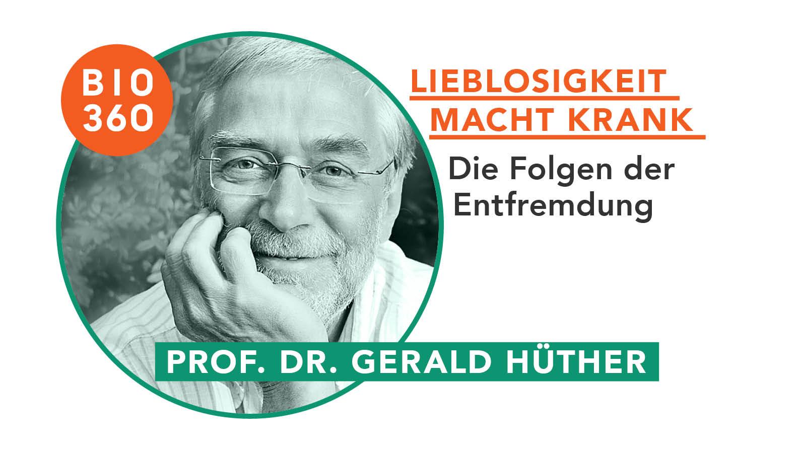Lieblosigkeit macht krank : Prof. Dr. Gerald Hüther