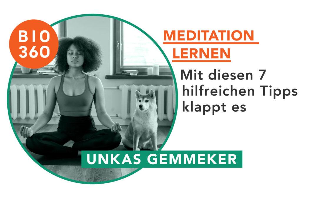 Meditation lernen: Mit diesen 7 Tipps