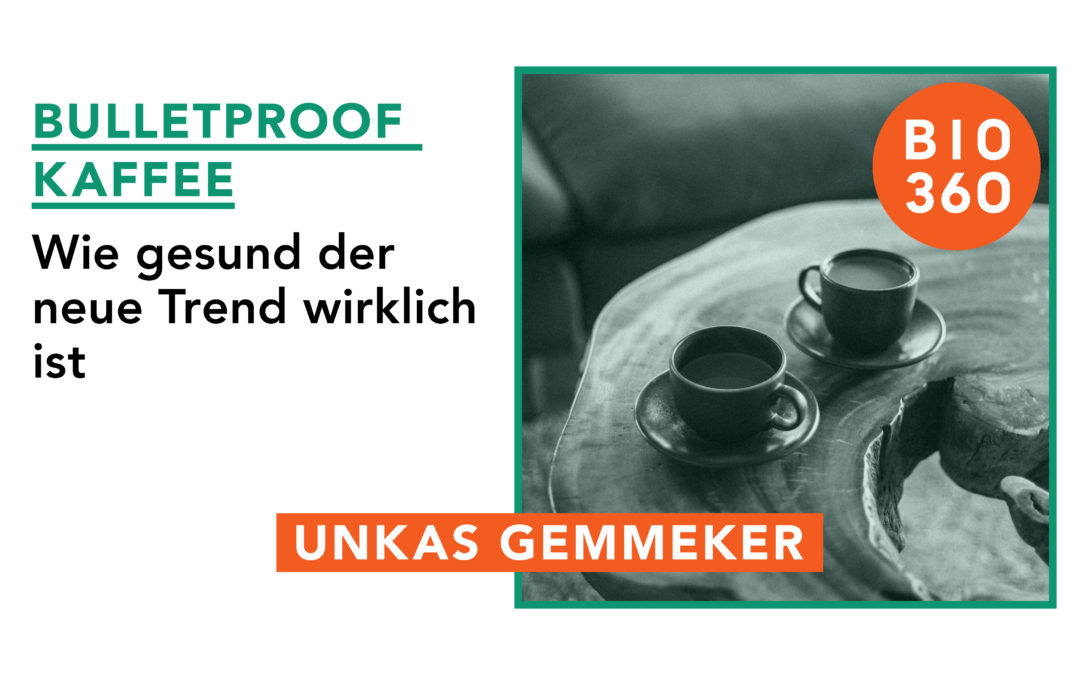 Bulletproof Kaffee: Wie gesund ist es wirklich?