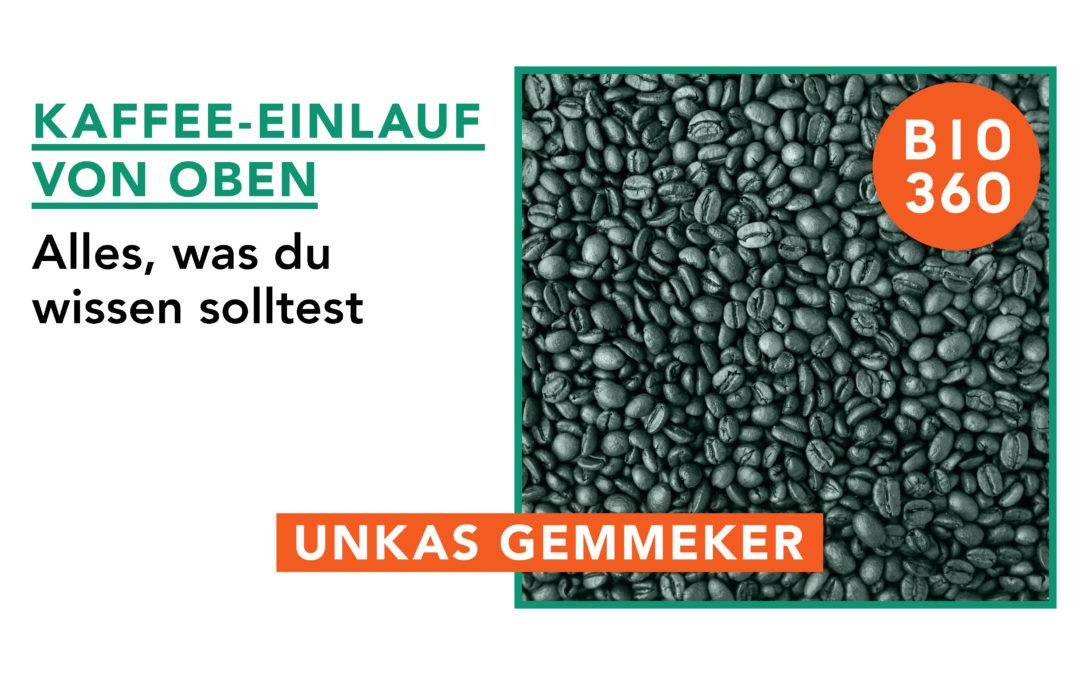 Kaffee Einlauf von oben